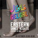 Gel Gal Eastern Dance Nights • Oktober 28th